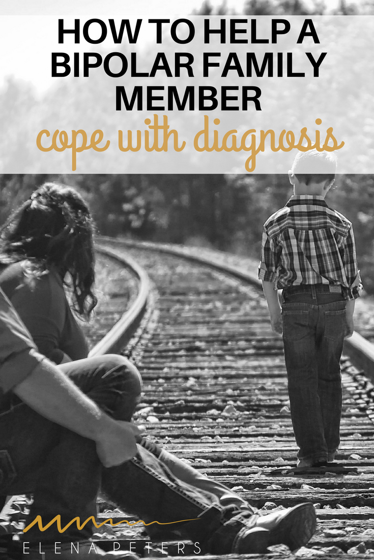 When a family member is diagnosed with bipolar disorder, it is important to find ways to help them accept it and themselves. It doesn't have to be scary.