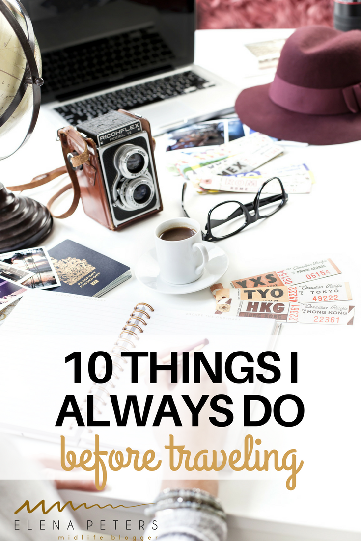 We all have our little rituals, checklists, and funny superstitions to help us through a trip. This is what that is. Here's a quick list of things to always do before traveling.