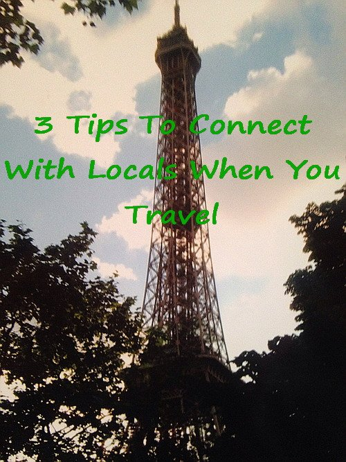 If you are planning a trip this year, read these tips for making the most of your out of country trip by connecting with locals.