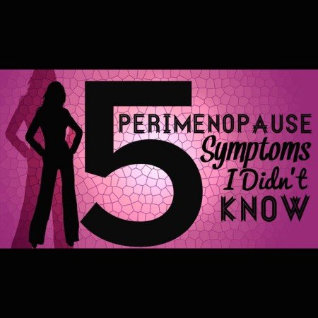 Hot flashes and mood swings?! Five perimenopause symptoms your mother never told you about but that suck more.