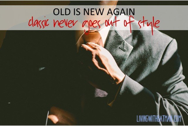 Old is new again. Vintage, classic clothing always is in style