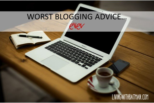 There are so many blogs giving out blogging advice these days. You need to wade through all the information and decide what is good for you.