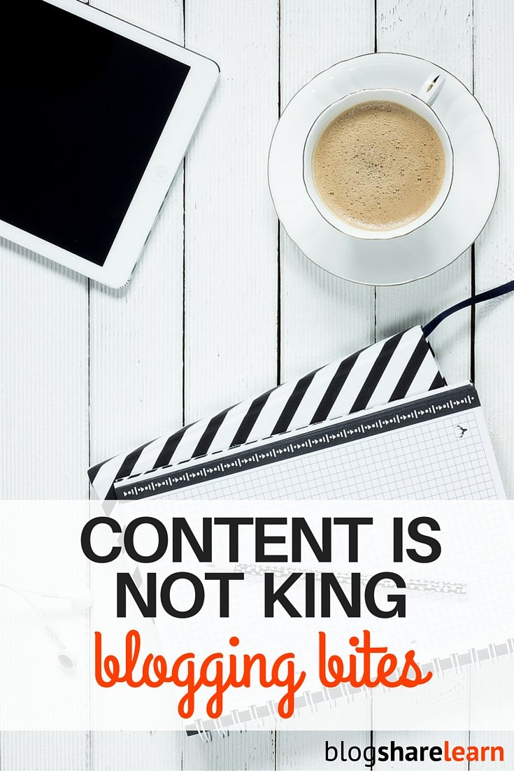 "If you have been a blogger for any amount of time, I am sure you have seen and read some of the gazillion posts online about ""How to Blog"" or 'How to boost traffic."" And at the top of almost every single list post is ""Content is king."" I swear if I see that ONE MORE TIME I'm going to loose it. Content is NOT king and I find the original phrase very vague and deceptive. It leaves the reader with more questions than answers."