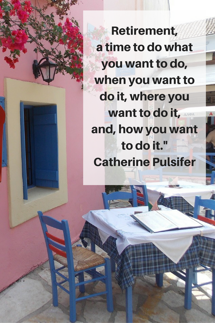 retirement-a-time-to-do-what-you-want-to-do-when-you-want-to-do-it-where-you-want-to-do-it-and-how-you-want-to-do-it-catherine-pulsifer
