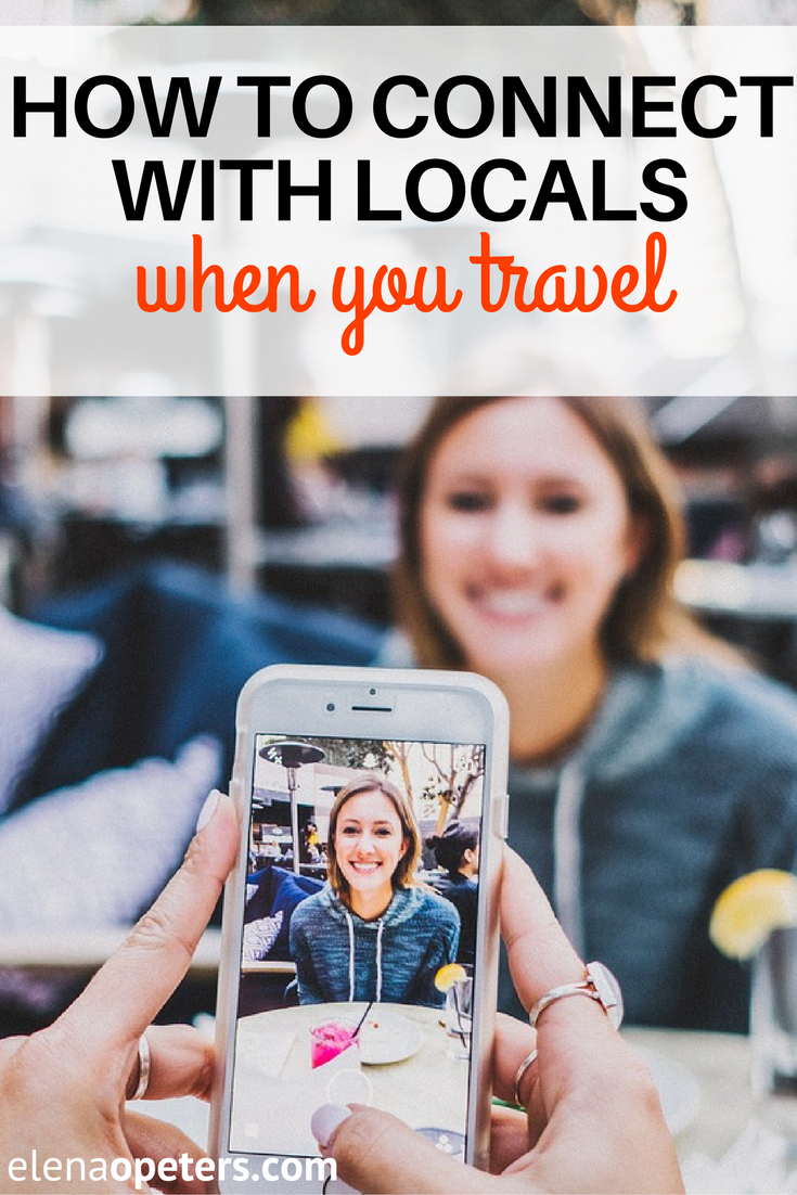 Use these three tips to connect with locals when you travel for a more authentic experience abroad.
