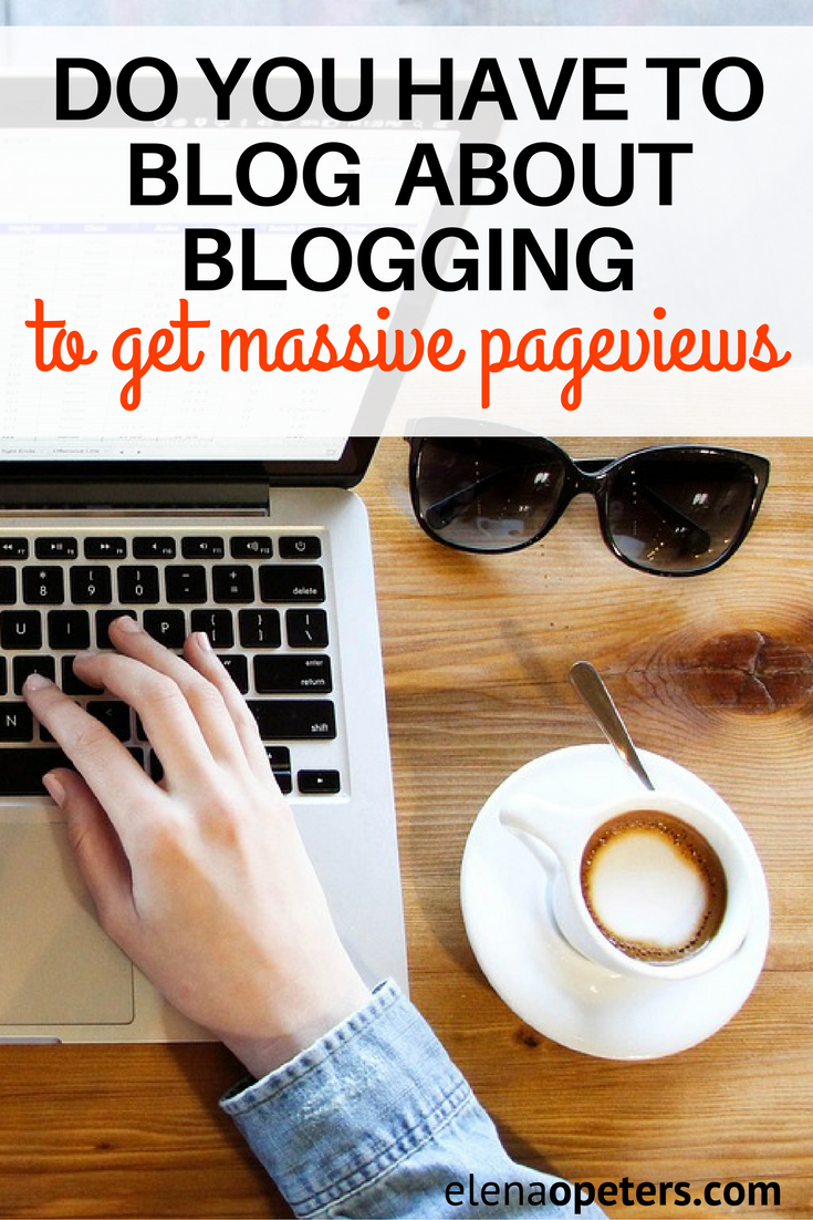 Ever notice that all of the big income earners blog about blogging? Can you get massive pageviews if you don't?