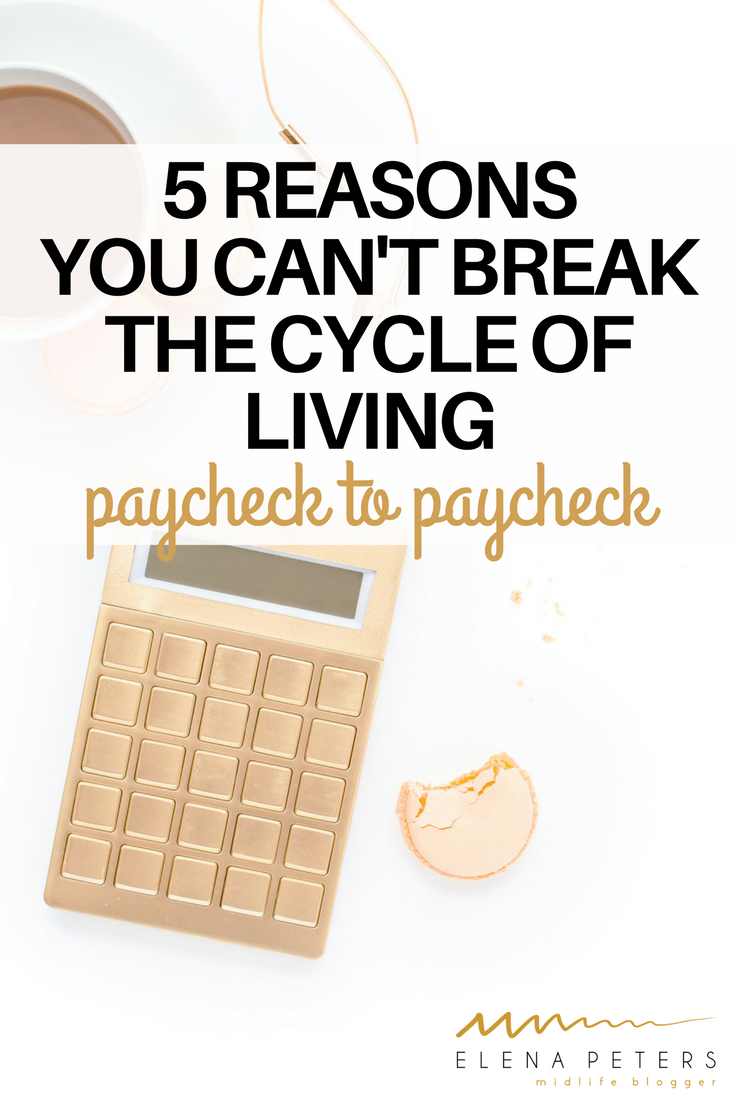 Are you stressed and tired of living paycheck to paycheck? Check these reasons why and learn how to finally break free of the cycle. #debt #finances #money