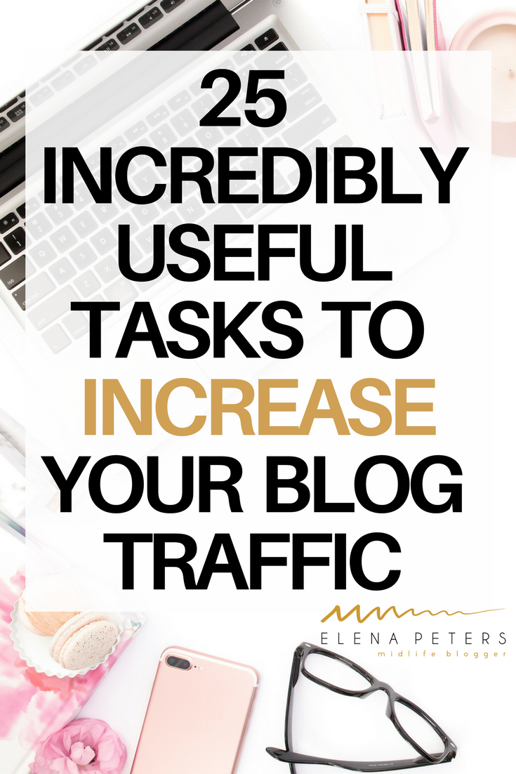 Promoting on social media can be exhausting and never-ending. Use your time wisely! Grow your blog followers and increase your traffic with these 25 incredibly useful tasks. #bloggingtips #increasetraffic