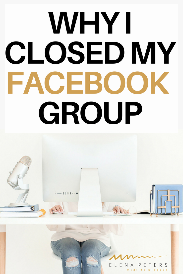 After 3 years, I chose to close my Facebook group. Here are my 5 reasons. It may be time for you to say good-bye to yours too. #blogging #socialmedia #socialmediamarketing