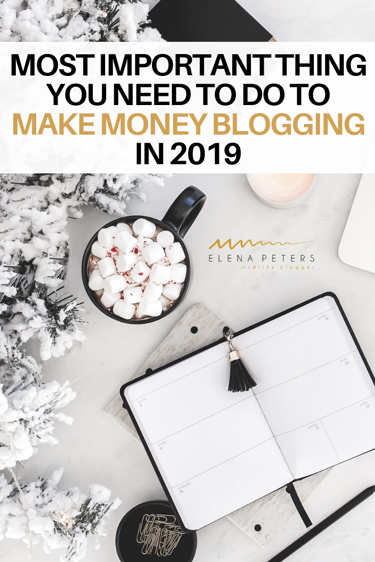 Whether you have been blogging for years or you are a brand new blogger, this is the one thing you need to do to make money blogging in 2019. #makemoneyblogging