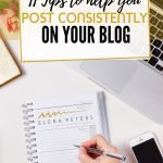 Whether you are a newbie or a seasoned blogger, sooner or later, you will find yourself having difficulty creating content. Here are 11 tips to help you blog consistently.