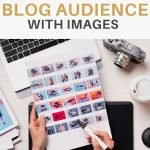 With readers having so many choices flying past their feeds at the speed of light, it is images that will more than likely have them stop scrolling and click. Here are 3 ways to capture your blog audience with images.